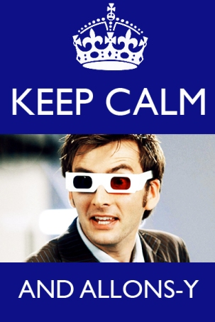 Keep Calm and Allons-y